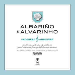 Albarino & Alvarinho: Uncorked & Amplified